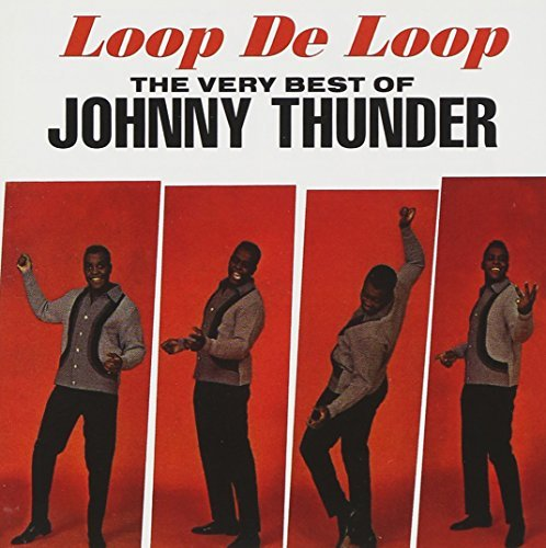 Johnny Thunder Loop De Loop
