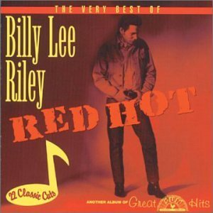 Billy Lee Riley Red Hot Best Of Billy Lee Rile Cr(6850 5007)