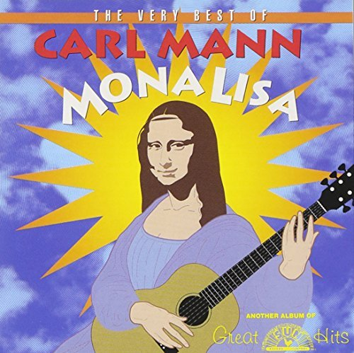 Carl Mann Mona Lisa Very Best Of Carl Ma