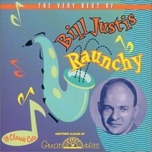 Bill Justis Raunchy Very Best Of Bill Just