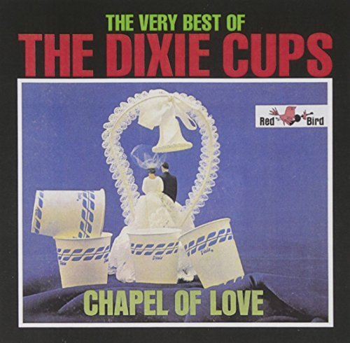 Dixie Cups Chapel Of Love Very Best Of Di