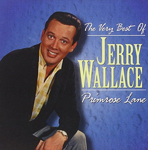 Jerry Wallace Primrose Lane Very Best Of