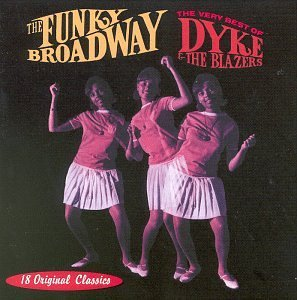 Dyke & The Blazers Funky Broadway Very Best Of Dy