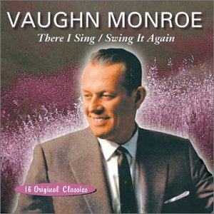 Vaughn Monroe There I Sing Swing It Again 2 On 1