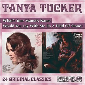 Tanya Tucker What's Mamas Name Would You La 2 On 1