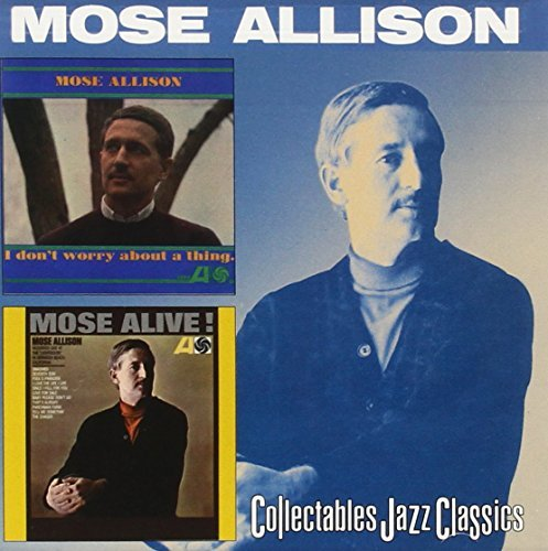 Mose Allison I Don't Worry About A Thing Mo 2 On 1