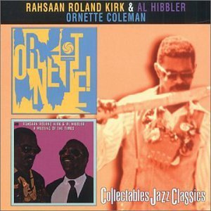Kirk Hibbler Coleman Meeting Of Times Ornette 2 On 1