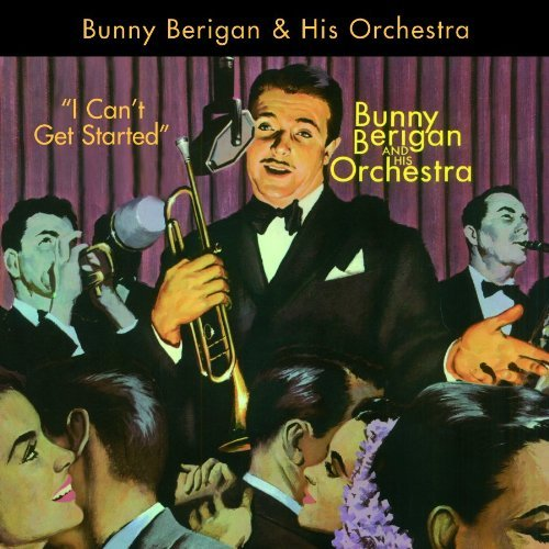 Bunny Berigan I Can't Get Started