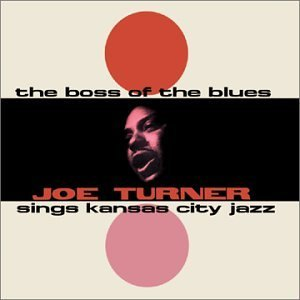 Joe Turner Boss Of The Blues