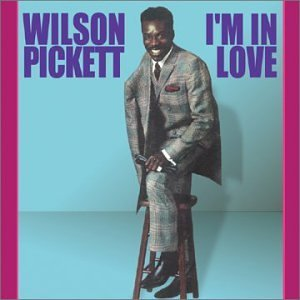 Wilson Pickett I'm In Love