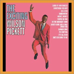 Wilson Pickett Exciting Wilson Pickett