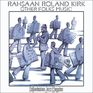 Rahsaan Roland Kirk Other Folk's Music