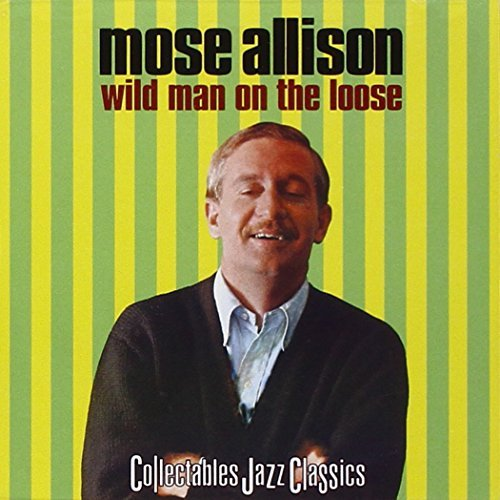 Mose Allison Wild Man On The Loose