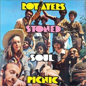 Roy Ayers Stoned Soul Picnic