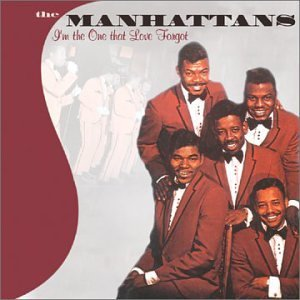 Manhattans I'm The One That Love Forgot