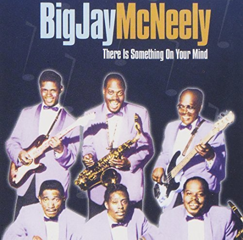 Big Jay Mcneely There Is Something On Your Min