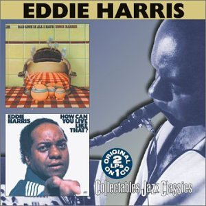 Eddie Harris Bad Luck Is All I Have How Can 2 CD