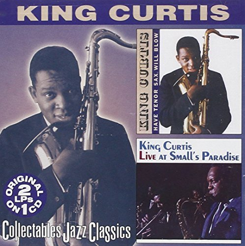 King Curtis Have Tenor Sax Will Blow Live 2 On 1