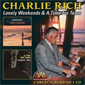 Charlie Rich Lonely Weekends Time For Fears 2 On 1