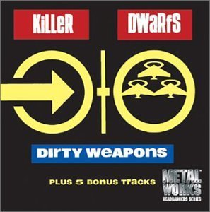 Killer Dwarfs Dirty Weapons Incl. Bonus Tracks