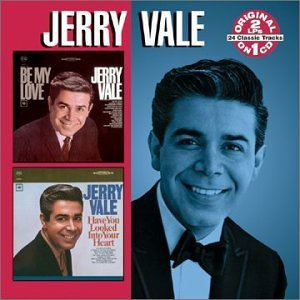 Jerry Vale Be My Love Have You Looked Int 2 On 1