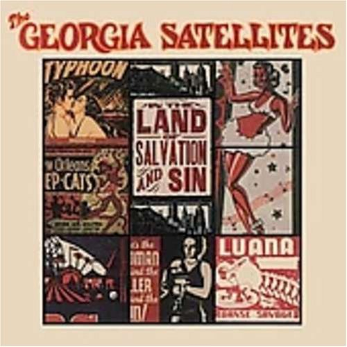 Georgia Satellites In The Land Of Salvation & Sin