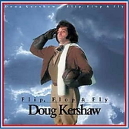 Doug Kershaw Flip Flop & Fly