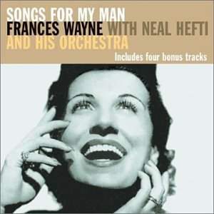 Frances Wayne Songs For My Man