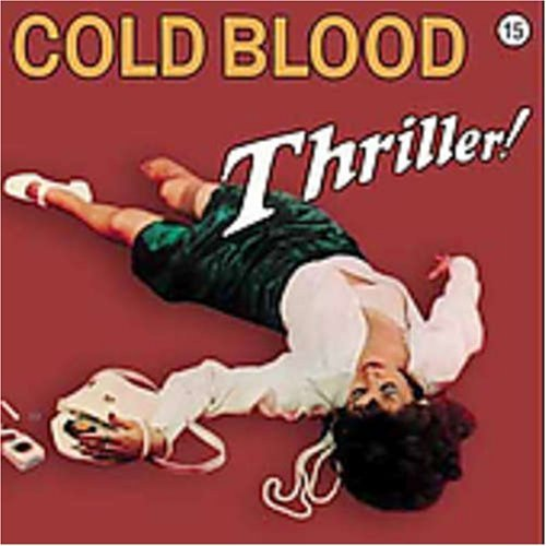Cold Blood Thriller!