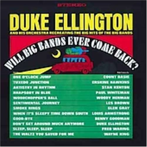 Duke Ellington Will Big Bands Ever Come Back?