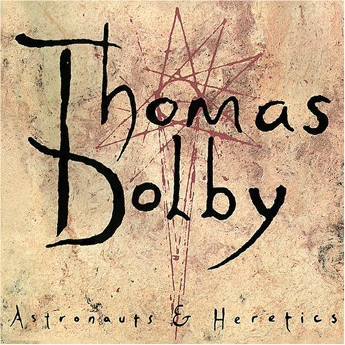 Thomas Dolby Astronauts & Heretics