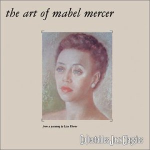 Mabel Mercer Vol. 1 Songs By Mabel Mercer A 2 On 1
