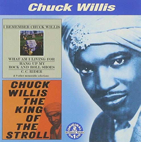Chuck Willis I Remember Chuck Willis King O 2 On 1