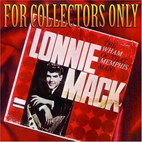 Lonnie Mack For Collectors Only
