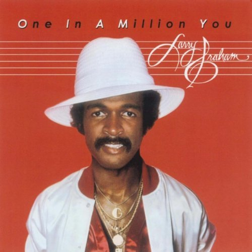 Larry Graham One In A Million You