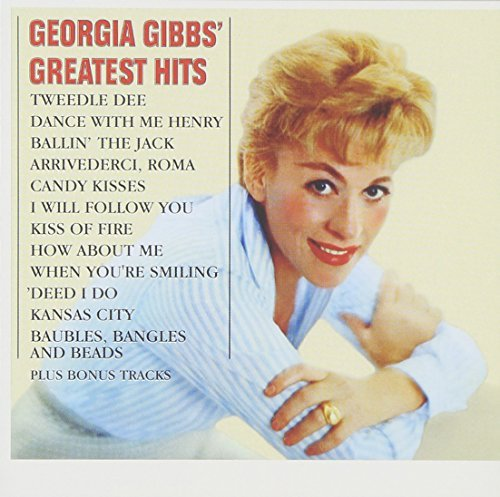 Georgia Gibbs Greatest Hits Incl. Bonus Tracks