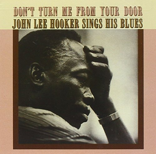John Lee Hooker Don't Turn Me From Your Door