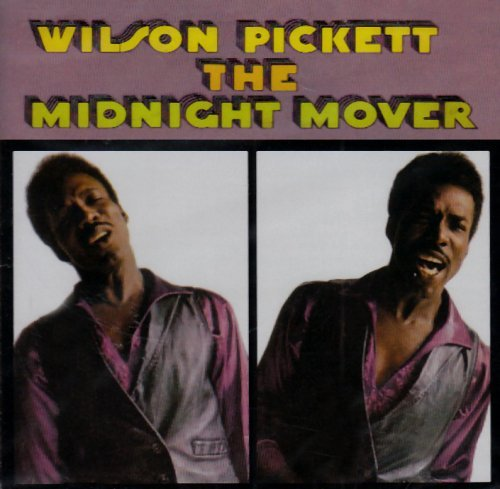 Wilson Pickett Midnight Mover