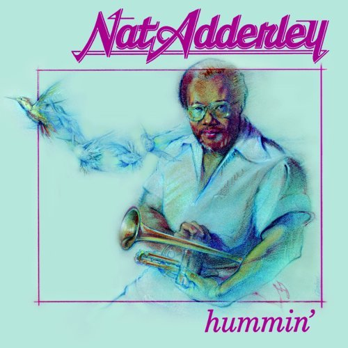 Nat Adderly Hummin'