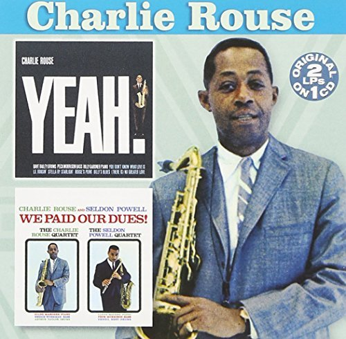 Charlie Rouse Yeah! We Paid Our Dues! 2 On 1