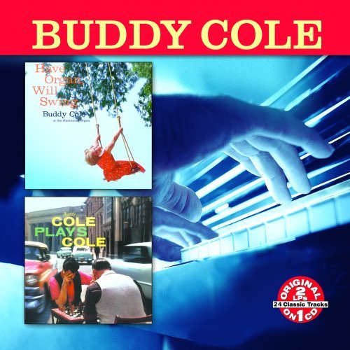 Buddy Cole Have Organ Will Swing Buddy Co