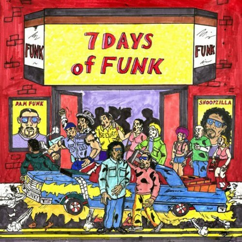 7 Days Of Funk (snoop Dogg & Dam Funk) 7 Days Of Funk