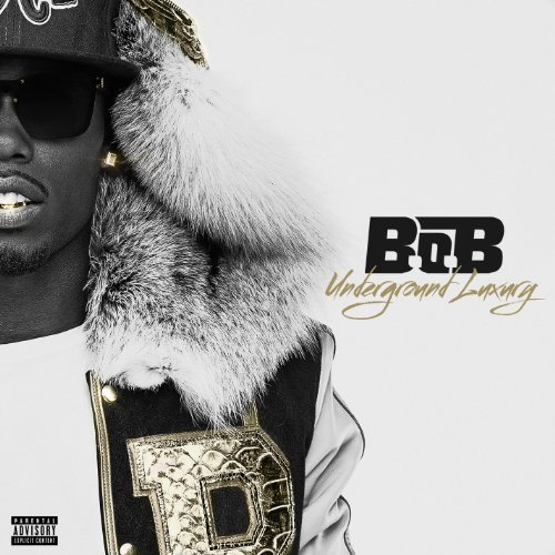 B.O.B Underground Luxury Explicit Version