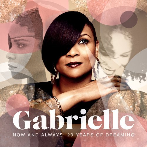 Gabrielle Now & Always 20 Years Of Dre Import Eu 2 CD