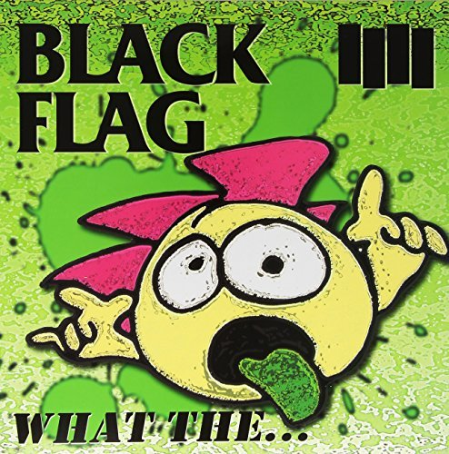 Black Flag What The