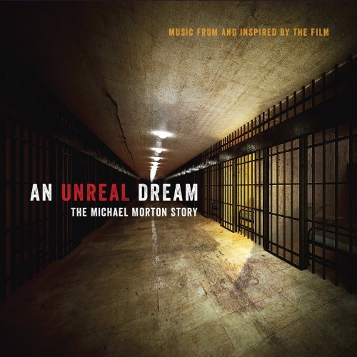 An Unreal Dream The Michael Morton Story Soundtrack