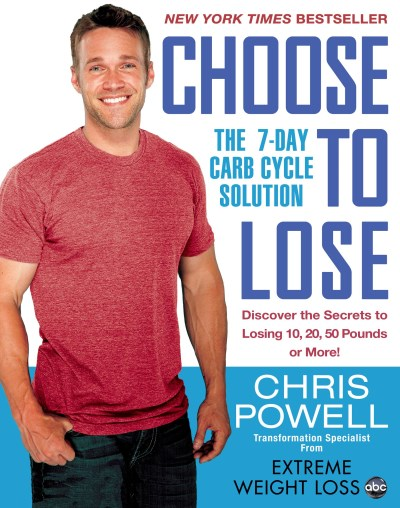 Chris Powell Choose To Lose The 7 Day Carb Cycle Solution