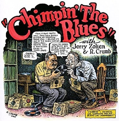 Robert & Jerry Zolten Crumb Chimpin' The Blues Digipak