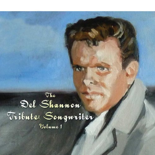 Del Shannon Vol. 1 Songwriter