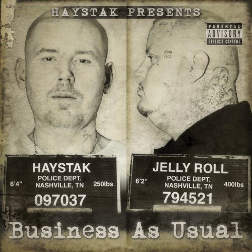 Haystak & Jelly Roll Business As Usual Explicit Version